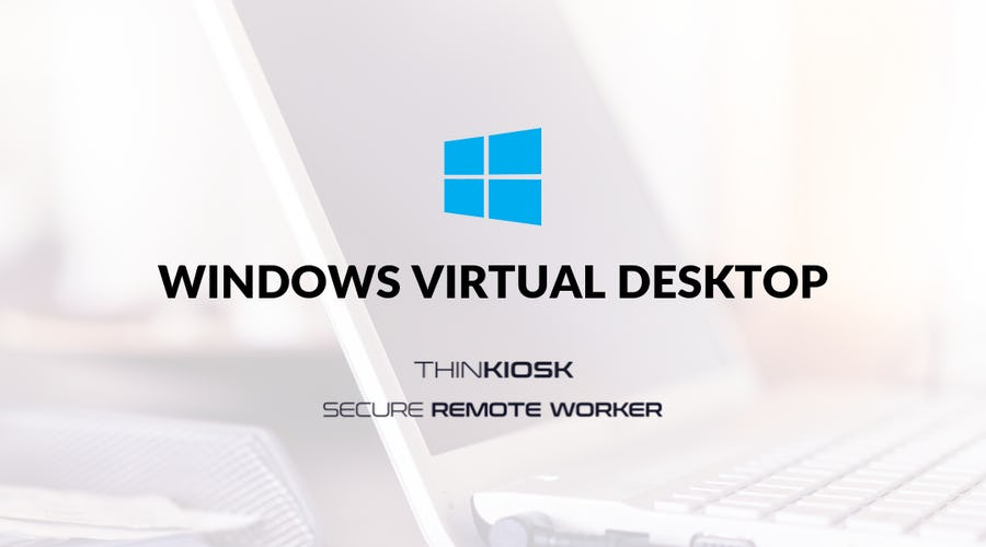 ThinKiosk for Desktop as a Service