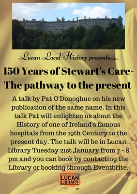 '150 Years of Stewarts Care – The Pathway to the Present' A talk by Pat O'Donohoe on his new publication @ Lucan Library on 21st January 2020