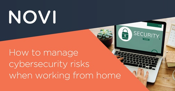 How to manage cybersecurity risks when working from home