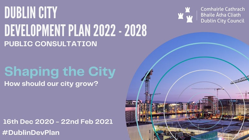 Reminder: Have your Say on the Dublin City Development Plan 2022-2028