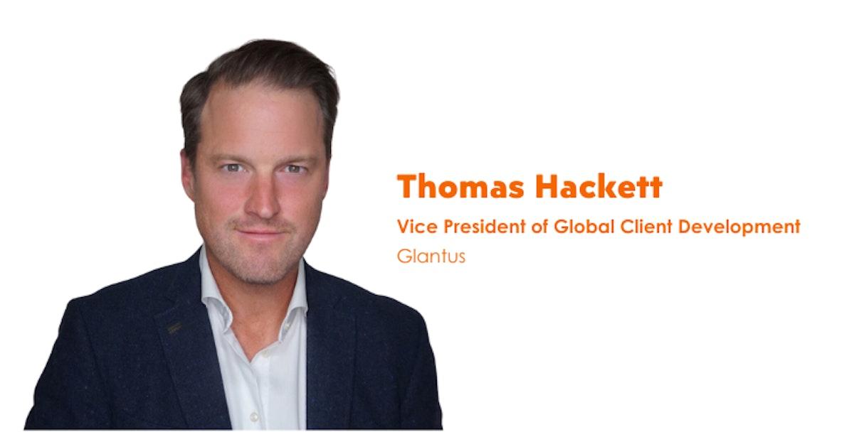 Glantus Names Thomas Hackett as VP of Global Client Development